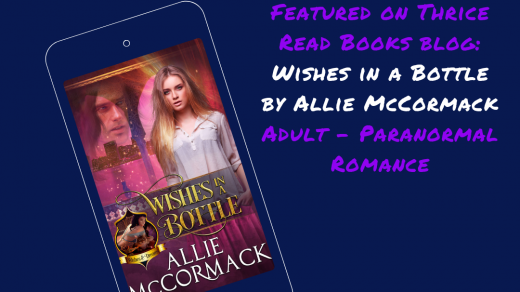 Thrice Read Books is pleased to feature Allie McCormack's WISHES IN A BOTTLE, the first in her Wishes and Dreams series.