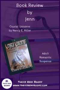 Jenn reviews Nancy E. Miller's romantic suspense CRYSTAL UNICORNS on the Thrice Read Books blog
