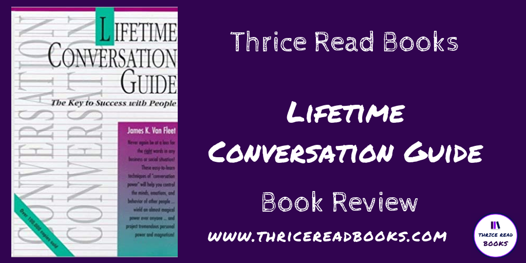 Jenn reviews James K. Von Fleet's LIFETIME CONVERSATION GUIDE - Nonfiction, Personal Development, Interpersonal Relationships.