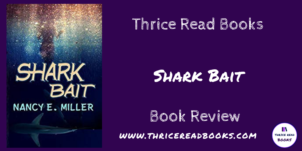 Jenn reviews Nancy E. Miller's contemporary romantic suspense novel, SHARK BAIT