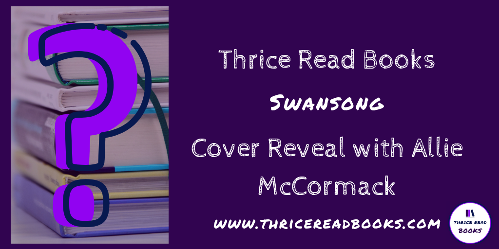 Thrice Read Books is pleased to present the new cover for Allie McCormack's SWANSONG, to be released March 15, 2019 - Multicultural Romance, Adult Contemporary Romance, OwnVoices, Diverse Books