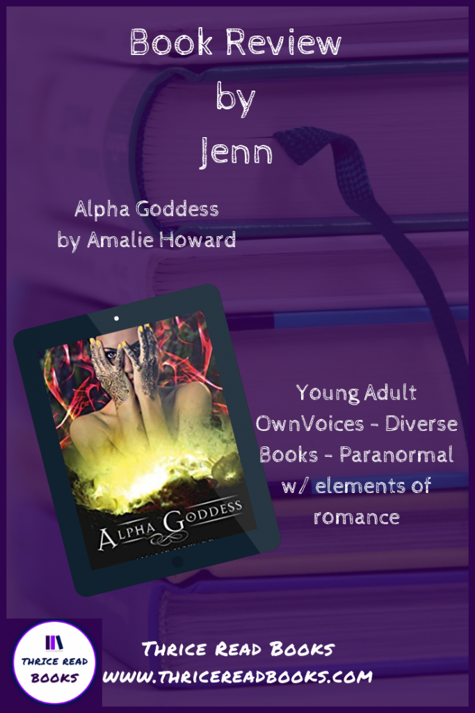 Jenn reviews Amalie Howard's YA Paranormal Fiction novel, ALPHA GODDESS - ownvoices, diverse books, paranormal, Hindu mythology