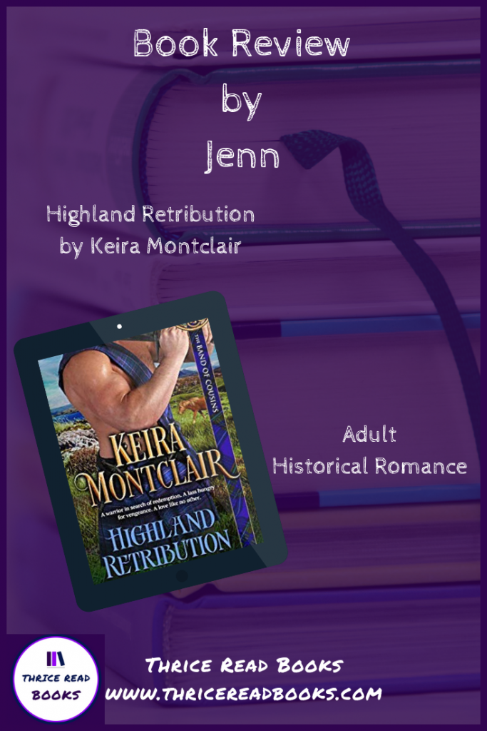 Jenn reviews Keira Montclair's historical romance novel, Highland Retribution