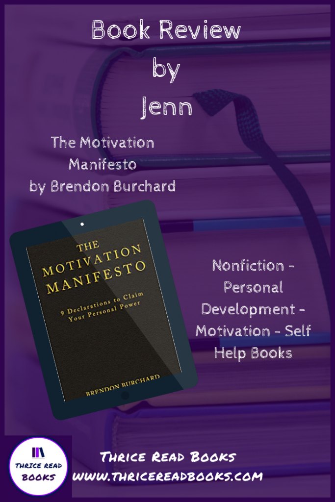 Jenn reviews Brendon Burchard's MOTIVATION MANIFESTO - nonfiction - personal development - self-help