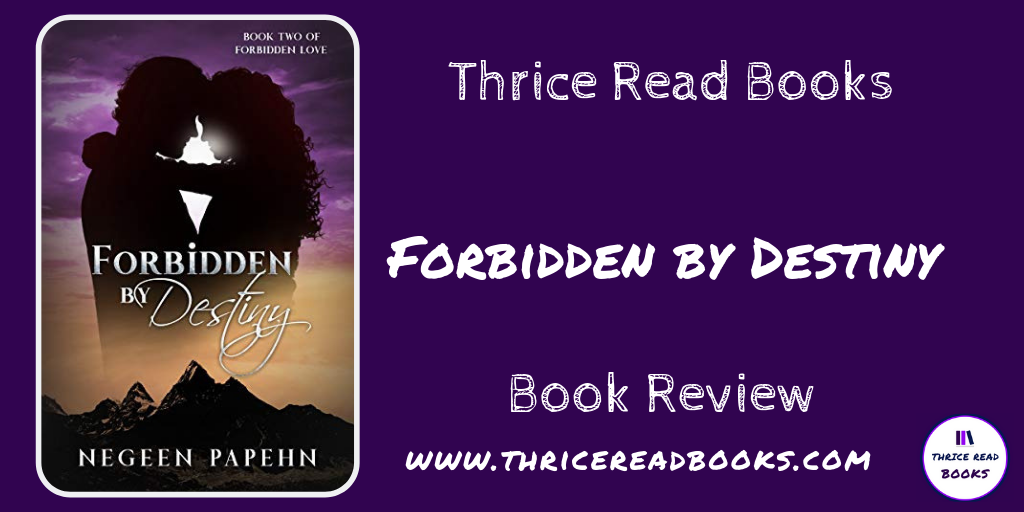 Jenn revisits the Forbidden Love series by Negeen Papehn with book 2, Forbidden by Destiny - contemporary romance, interracial romance, Iranian-American fiction, OwnVoices, Diverse Fiction