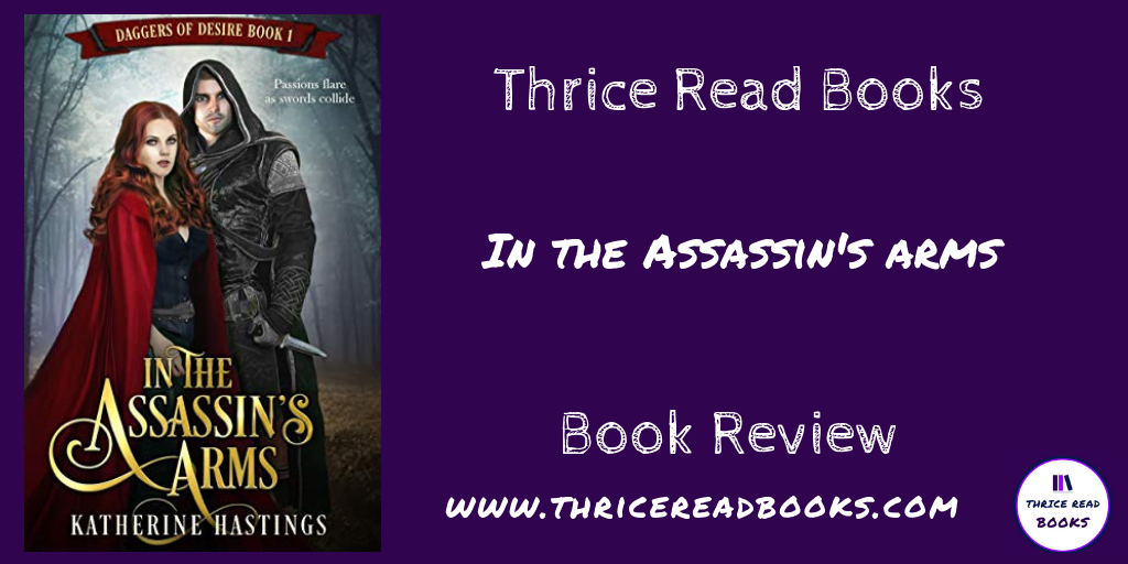 Jenn reviews Katherine Hasting's debut novel, IN THE ASSASSINS ARMS - adult historical romance, assassin romance, action-adventure romance