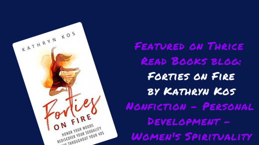 Kathryn Kos' Forties on Fire is a must-read for any woman in her late 30's to early 40's. - Women's Health, Perimenopause, Women's Sexuality
