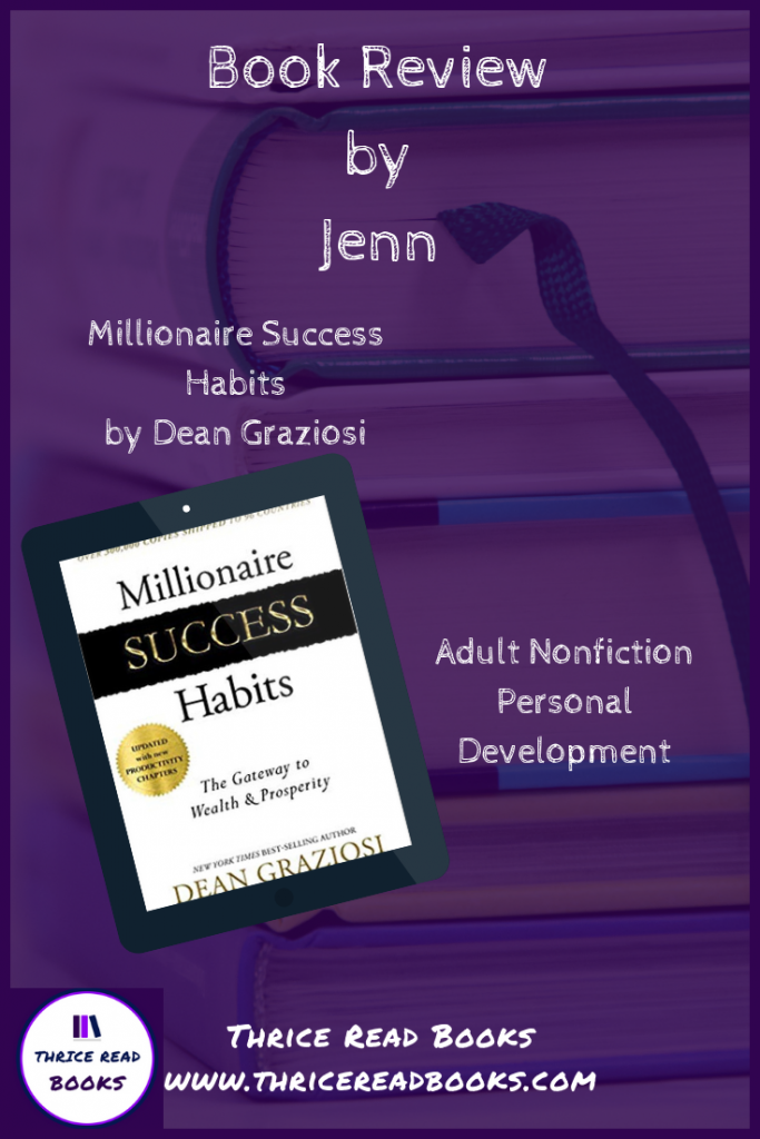 What are the habits that almost all millionaires share? Jenn reviews Dean Graziosi's Millionaire Success Habits. - Personal growth, success mindset, prosperity mindset, millionaires