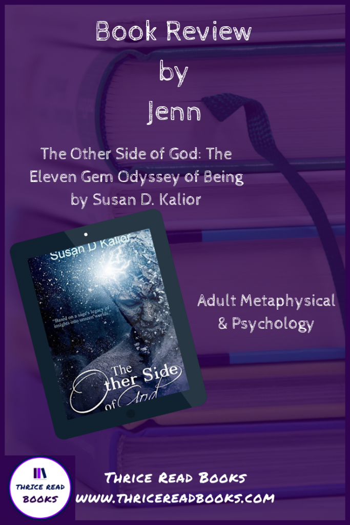 Jenn dives deep into the psyche in a psychological tale: The Other Side of God by Susan D. Kalior - psychology, metaphysics, shadow self, personal exploration