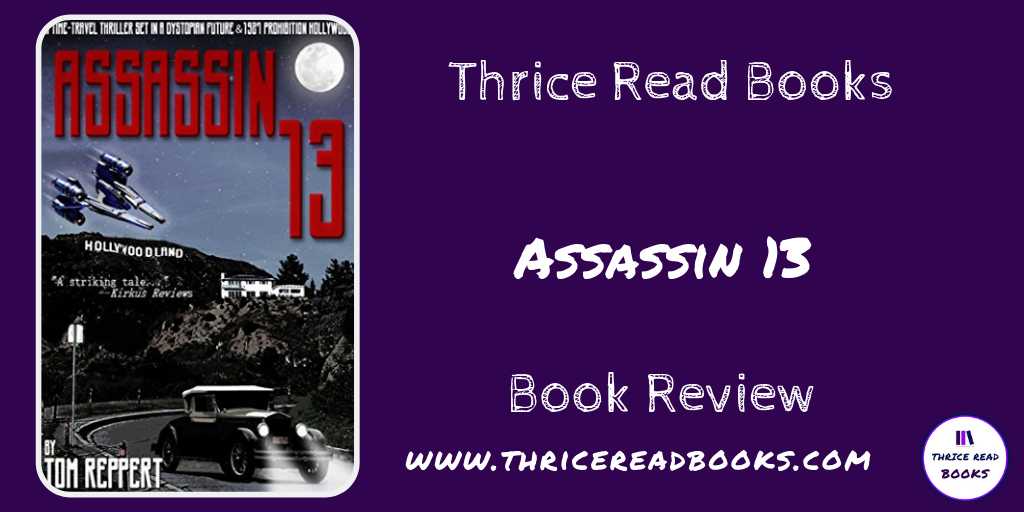 Brian reviews Tom Reppert's Time travel/ Science Fiction novel, Assassin 13