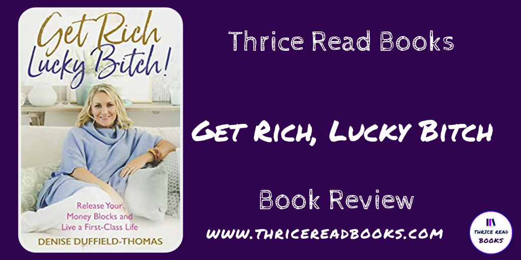 Denise Duffield-Thomas details how women can have abundance in all areas of their lives in her follow-up book, Get Rich, Lucky Bitch - Abundance, Women in Business, Entrepreneurship, Law of Attraction