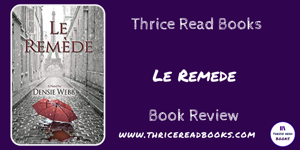 Jenn reviews Densie Webb's contemporary vampire romance, Le Reméde - urban fantasy, contemporary romance, romance fiction