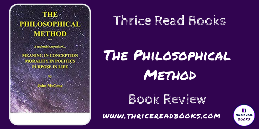 John McCone's THE PHILOSOPHICAL METHOD, reviewed by Jenn - philosophy, politics, ethics, scientific method, morality, policy