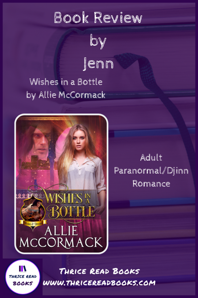 Pinnable image for Thrice Read Books' review of Allie McCormack's Wishes in a Bottle - Adult Paranormal Romance