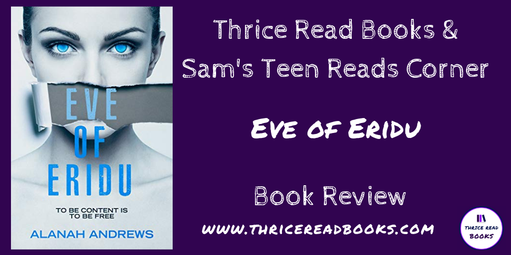 Twitter image for Sam's Teen Reads Corner review of Eve of Eridu by Alanah Andrews