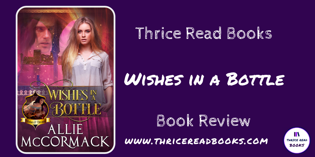 Twitter image for Thrice Read Books' review of Allie McCormack's Wishes in a Bottle - Adult Paranormal Romance