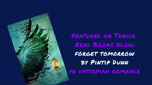IG Image for Sam's Teen Reads Corner review of Forget Tomorrow by Pintip Dunn
