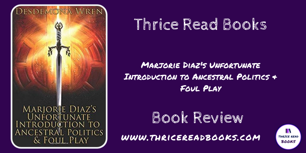 Twitter image for review blog - Marjorie Diazs Unfortunate Introduction to Ancestral Politics Foul Play